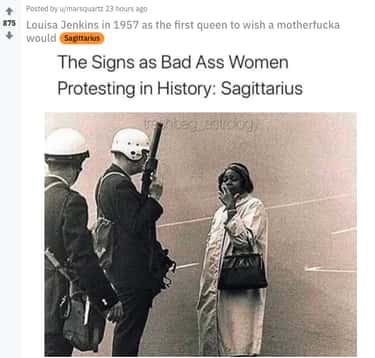 Sagittarius is listed (or ranked) 1 on the list The 12 Zodiac Signs As Powerful Women Protestors In History