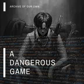 A Dangerous Game by LittleWhis is listed (or ranked) 25 on the list The Best Attack on Titan Fanfiction, Ranked