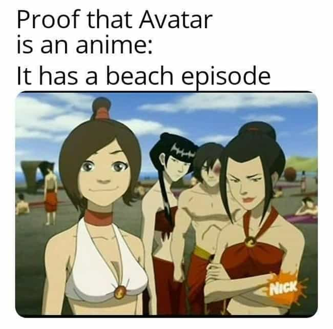 A Classic Anime Trope is listed (or ranked) 2 on the list 19 Hilarious Memes That Prove Avatar: The Last Airbender Is An Honorary Anime