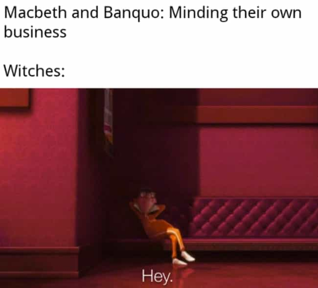 No One Asked You is listed (or ranked) 4 on the list 29 Macbeth Memes That Make Our Cauldrons Bubble