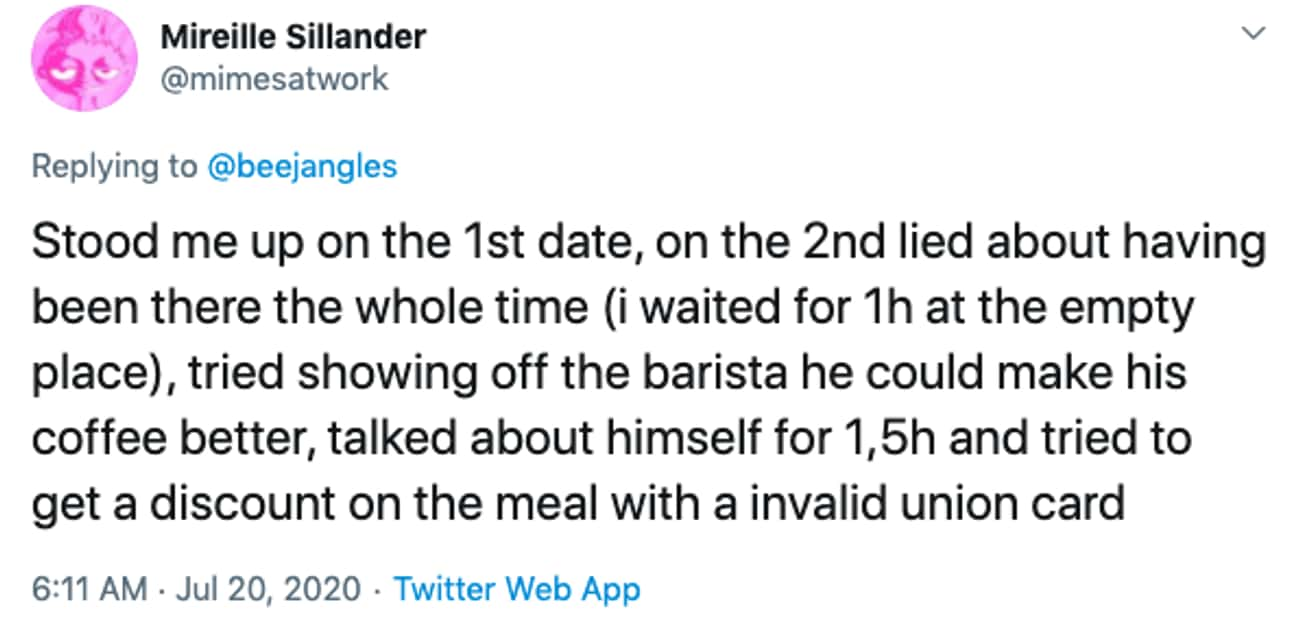 He Tried Showing The Barista H is listed (or ranked) 4 on the list 28 People Share The Worst Dates They've Ever Been On In 280 Characters Or Fewer