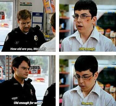 When McLovin Is Just Being Smo is listed (or ranked) 1 on the list 17 Underrated McLovin Lines That Make Him The Funniest Character In 'Superbad'
