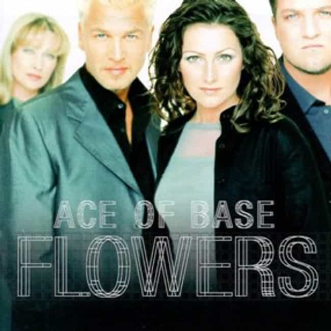 Flowers is listed (or ranked) 2 on the list The Best Ace Of Base Albums of All Time