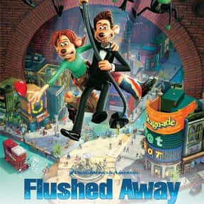 Flushed Away is listed (or ranked) 22 on the list The Best Kate Winslet Movies