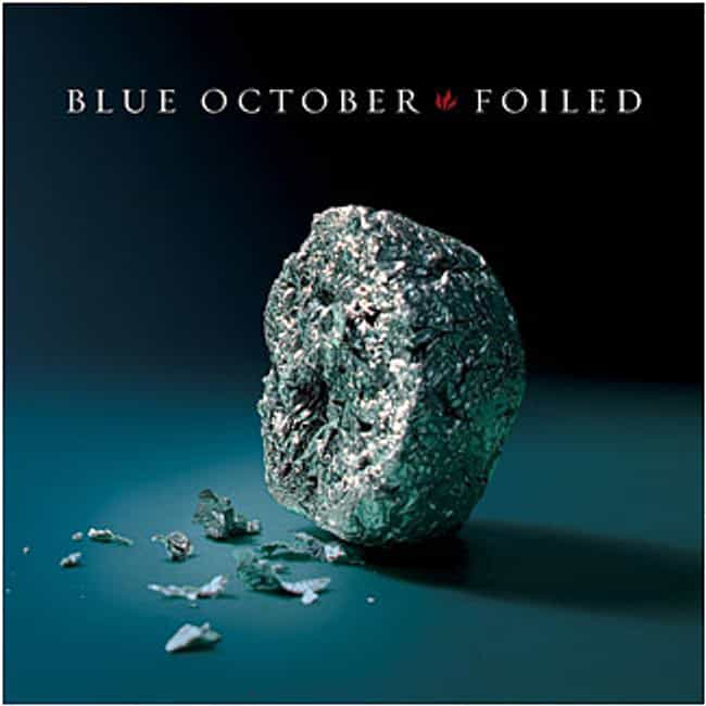 Foiled is listed (or ranked) 1 on the list The Best Blue October Albums of All Time