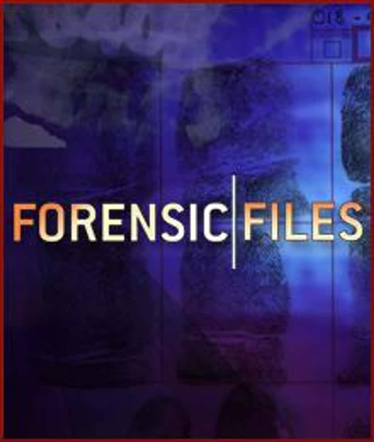 Forensic Files is listed (or ranked) 1 on the list What To Watch If You Love 'Unsolved Mysteries'