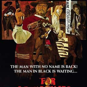 For a Few Dollars More is listed (or ranked) 20 on the list The Best Western Movies Ever Made