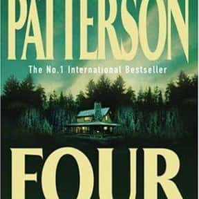Four Blind Mice is listed (or ranked) 12 on the list The Best James Patterson Books