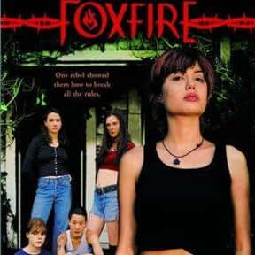 Foxfire is listed (or ranked) 16 on the list The Very Best Angelina Jolie Movies