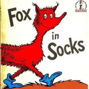 Fox in Socks is listed (or ranked) 8 on the list The Best Dr. Seuss Books