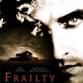 Frailty is listed (or ranked) 20 on the list The Best Serial Killer Movies
