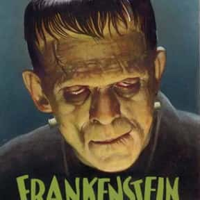 Frankenstein is listed (or ranked) 10 on the list The Best Black and White Movies Ever Made