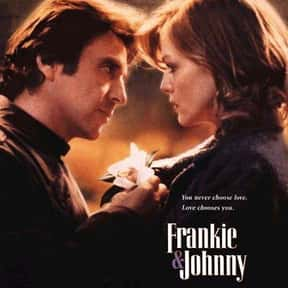 Frankie and Johnny is listed (or ranked) 7 on the list The Best Michelle Pfeiffer Movies