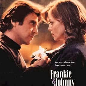 Frankie and Johnny is listed (or ranked) 19 on the list The Best Al Pacino Movies