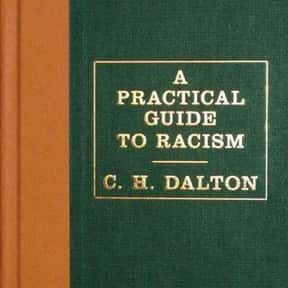 A Practical Guide To Racism is listed (or ranked) 8 on the list Famous Satire Books and Novels