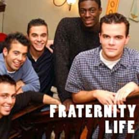 Fraternity Life is listed (or ranked) 23 on the list The Best Docusoaps and Dramatic Reality Documentary Series