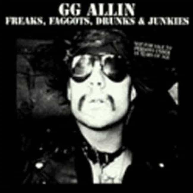 Freaks, Faggots, Drunks & Junk... is listed (or ranked) 1 on the list The Best GG Allin Albums of All Time