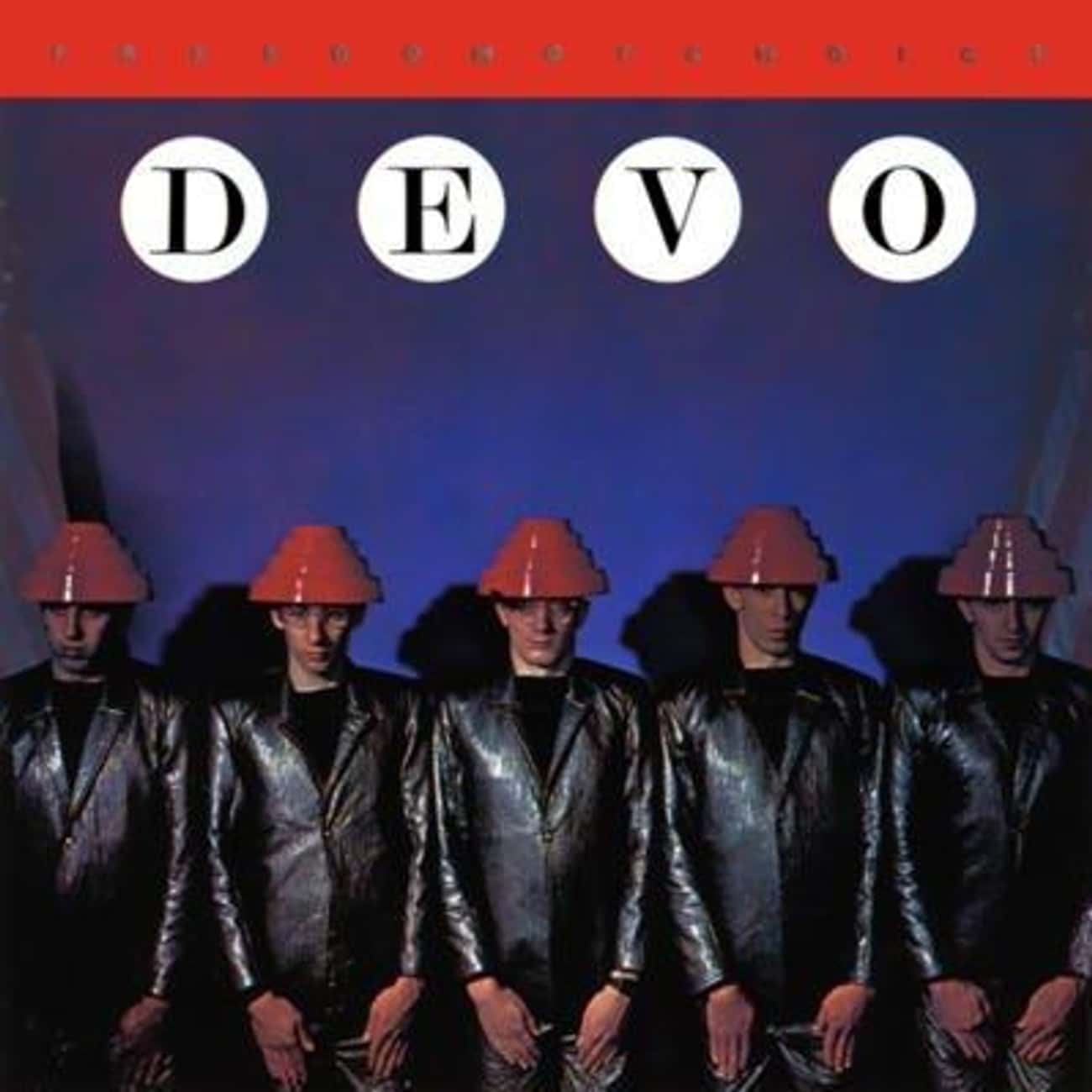 Freedom of Choice is listed (or ranked) 2 on the list The Best Devo Albums of All Time