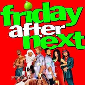 Friday After Next is listed (or ranked) 25 on the list The Very Best Movies About Life in the Ghetto