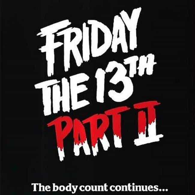 Friday the 13th Part 2 is listed (or ranked) 4 on the list The 13 Best Horror Sequels of All Time!