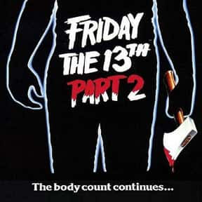 Friday the 13th Part 2 is listed (or ranked) 24 on the list The Best Horror Movies Of The 1980s
