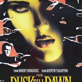 From Dusk till Dawn is listed (or ranked) 13 on the list The Best Movies with a Psychotic Main Character
