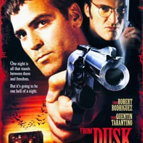 From Dusk till Dawn is listed (or ranked) 7 on the list The Best George Clooney Movies