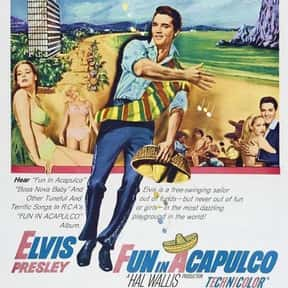 Fun in Acapulco is listed (or ranked) 18 on the list The Best Elvis Presley Movies