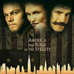 Gangs of New York is listed (or ranked) 17 on the list The Best Historical Drama Movies Of All Time, Ranked