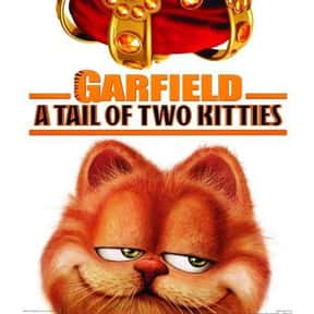 Garfield: A Tail of Two Kittie is listed (or ranked) 24 on the list The Best Cat Movies