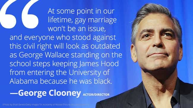 George Clooney is listed (or ranked) 5 on the list 75+ Straight Celebrities Who Fight for Gay Rights