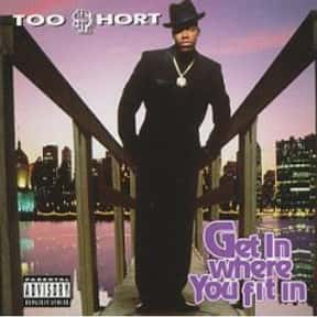 Get In Where You Fit In is listed (or ranked) 1 on the list The Best Too $hort Albums of All Time