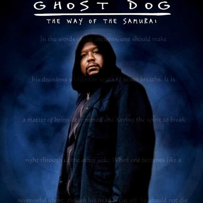 Ghost Dog: The Way of th... is listed (or ranked) 2 on the list Awesome Movies You Never Heard Of