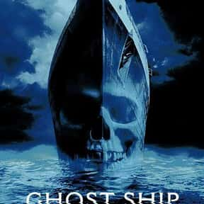 Ghost Ship is listed (or ranked) 2 on the list The Scariest Ship Horror Movies Set on the Sea