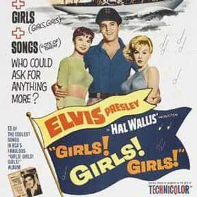 Girls! Girls! Girls! is listed (or ranked) 15 on the list The Best Elvis Presley Movies