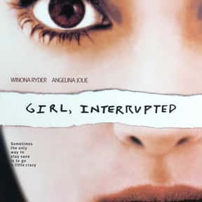 Girl, Interrupted is listed (or ranked) 6 on the list The Best Movies About Mental Illness