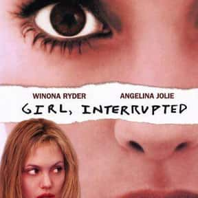 Girl, Interrupted is listed (or ranked) 1 on the list 30+ Great Movies About Depression in Women