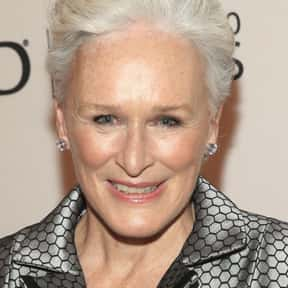 Glenn Close is listed (or ranked) 1 on the list Famous People Named Glen or Glenn