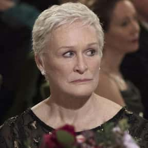 Glenn Close is listed (or ranked) 11 on the list Which People And Films Will Win Oscars In 2019?