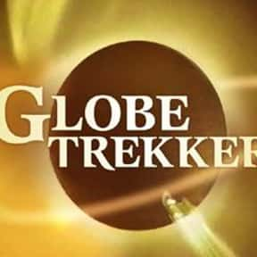 Globe Trekker is listed (or ranked) 12 on the list The Best Travel Documentary TV Shows