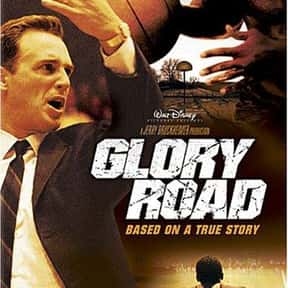 Glory Road is listed (or ranked) 16 on the list The Best Sports Movies About Coaches