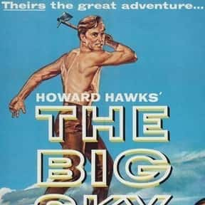 The Big Sky is listed (or ranked) 21 on the list The Best Kirk Douglas Movies