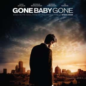 Gone Baby Gone is listed (or ranked) 18 on the list The Best Cerebral Crime Movies, Ranked