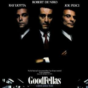 Goodfellas is listed (or ranked) 2 on the list The Best Robert De Niro Movies