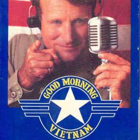 Good Morning, Vietnam is listed (or ranked) 16 on the list Movies with the Best Soundtracks