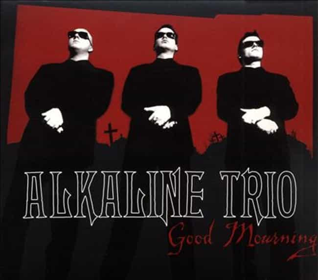 Good Mourning is listed (or ranked) 1 on the list The Best Alkaline Trio Albums of All Time