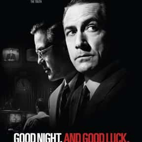 Good Night, and Good Luck is listed (or ranked) 18 on the list The Best Political Drama Movies, Ranked