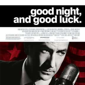 Good Night, and Good Luck is listed (or ranked) 11 on the list The Best George Clooney Movies