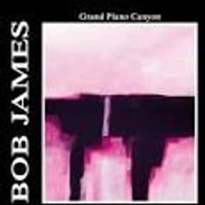 Grand Piano Canyon is listed (or ranked) 10 on the list The Best Bob James Albums of All Time