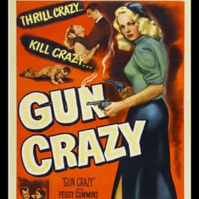 Gun Crazy is listed (or ranked) 3 on the list Filmsite's Greatest Films of the 50's